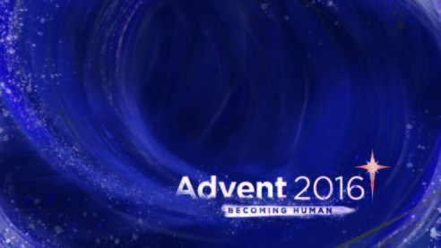 Advent 2016: Becoming Human