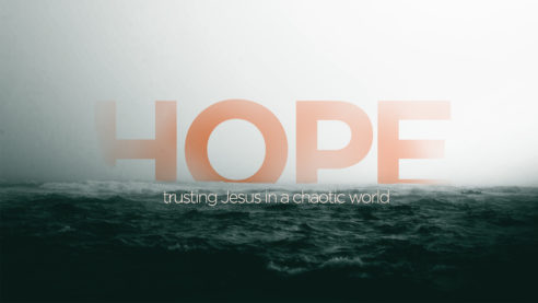 Hope: Trusting Jesus in a Chaotic World