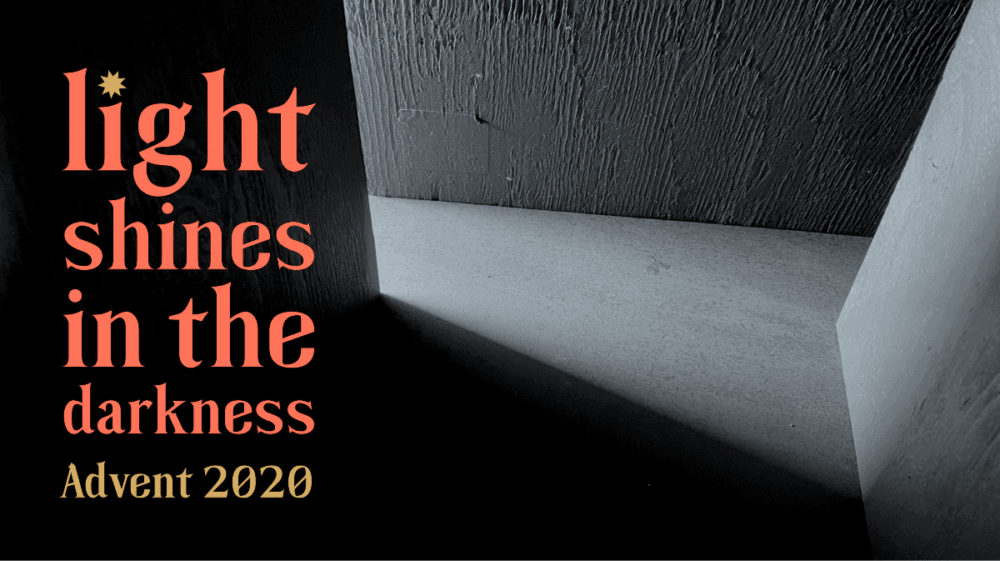 Advent 2020: Light Shines In The Darkness