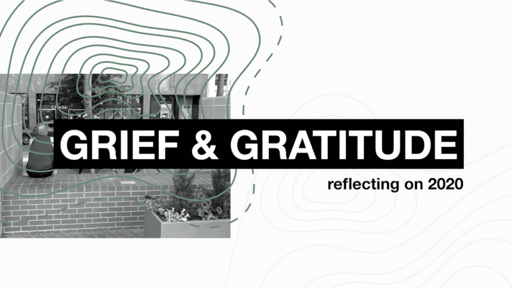 Grief & Gratitude: Reflecting on 2020