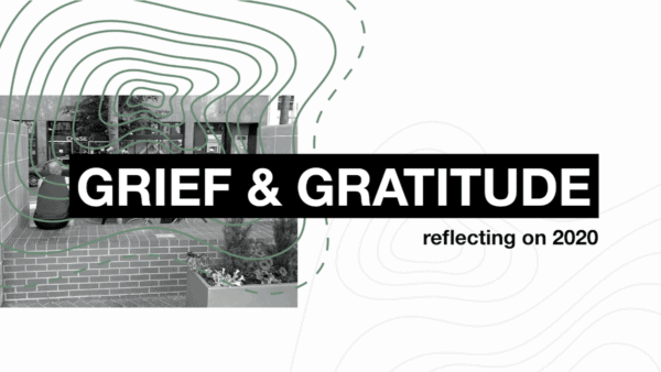 Grief & Gratitude: Reflecting on 2020 Image