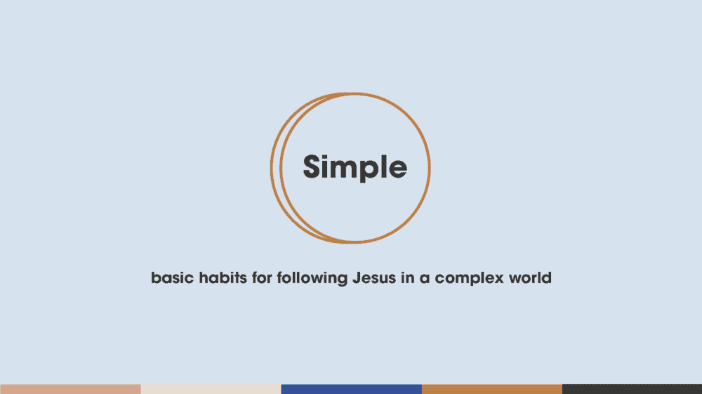 Simple: basic habits for following Jesus in a complex world